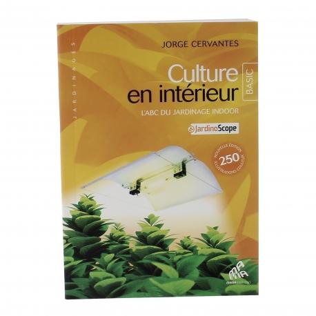 Cultiver en intérieur - livre de 456 pages