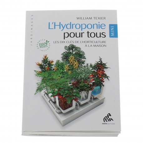 L'hydroponie pour tous 216 pages - William Texier